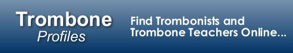 TromboneProfiles.com - Find Trombonists and Trombone Teachers Online